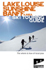 Lake Louise Sunshine Banff Ski Touring Guide