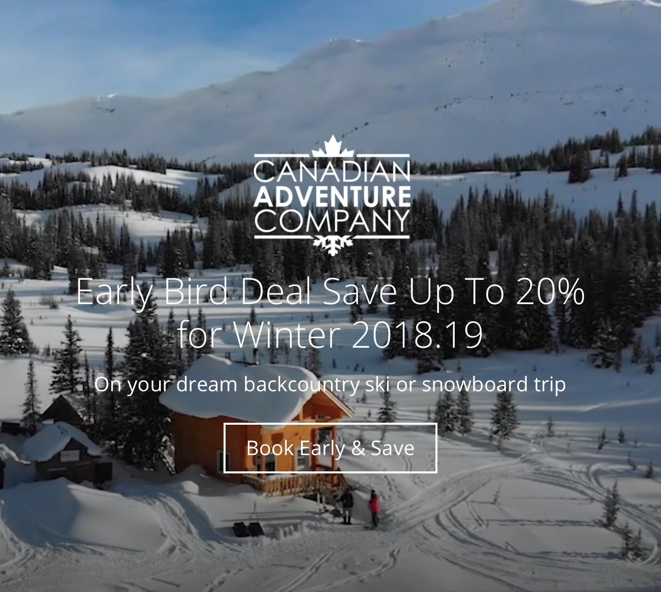 Canadian Adventure Company: Early Bird Deal Save Up To 20% for Winter 2018/19